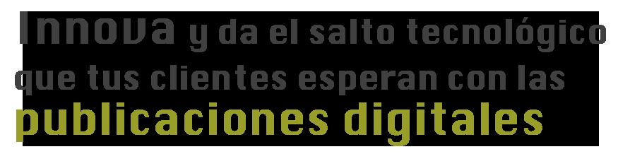 slider-home-1-txt-OK-publicaciones-digitales-interactivas-a2colores-digital